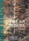 ERA UN BOSQUE: Libro de Relatos